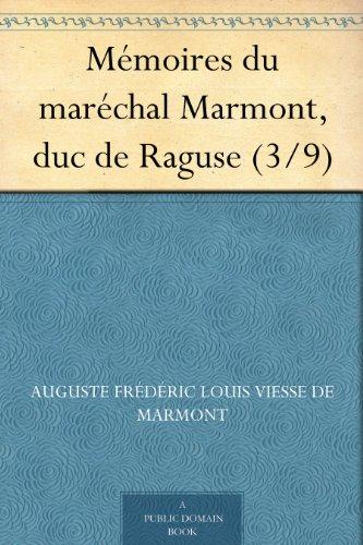 Couverture du livre Mémoires du maréchal Marmont, duc de Raguse (3 9)