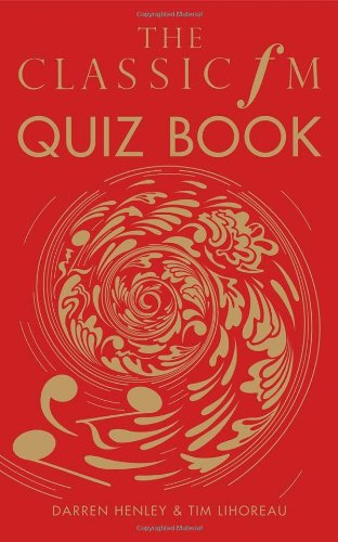 The Classic FM Quiz Book por Darren Henley