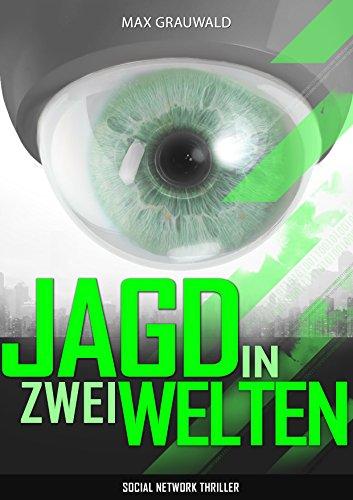 Jagd in zwei Welten: Social Network Thriller eBook: Max Grauwald ...