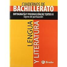 Cuaderno Lengua y Literatura Bachillerato Ortografía y producción de textos II. Signos de puntuación (Castellano - Material Complementario - Cuadernos Temáticos De Bachillerato) - 9788421660874