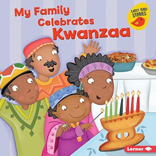 My Family Celebrates Kwanzaa (Holiday Time (Early Bird Stories (TM)))