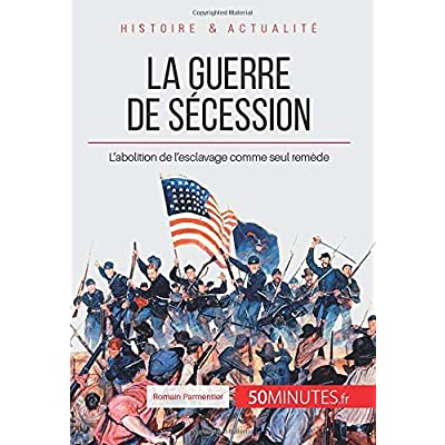 La guerre de Sécession: L'abolition de l'esclavage comme seul remède