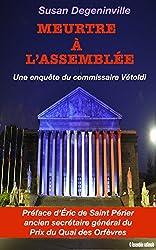 Meurtre à l'Assemblée: Une enquête du commissaire Vétoldi