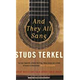 And They All Sang: Great Musicians Talk About Their Music by Studs Terkel (2007-07-02)