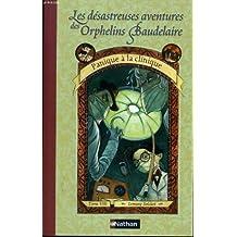 """Les desastreuses aventures des orphelins baudelaire """"panique a la clinique"""" tome viii"""