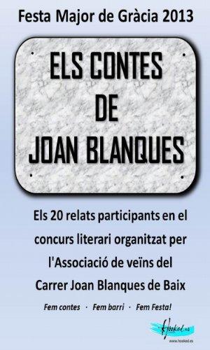 Els contes de Joan Blanques 2013  (Catalan Edition) por Diversos autors