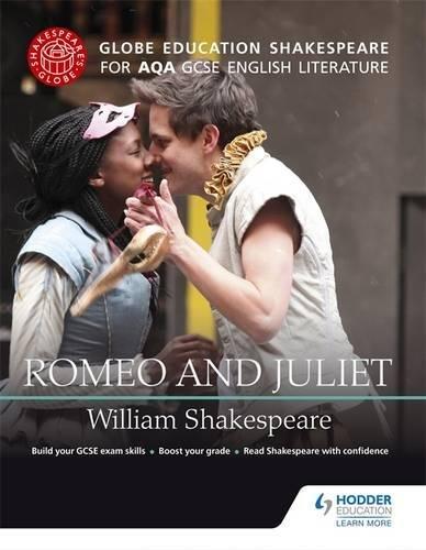 Globe Education Shakespeare: Romeo and Juliet for AQA GCSE English Literature (Globe Shakespeare)
