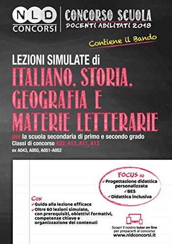 Concorso scuola docenti abilitati 2018. Lezioni simulate di italiano, storia, geografia e materie letterarie per la scuola secondaria di primo e ... A22-A12-A11-A13 (ex A043-A050-A051-A052)