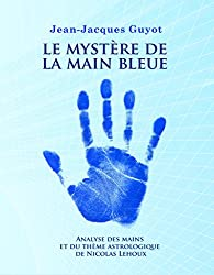 Le mystère de la main bleue : Analyse des mains  et du thème astrologique de Nicolas Lehoux
