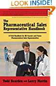 #8: The Pharmaceutical Sales Representative Handbook: A Field Handbook for All Current and Future Pharmaceutical Sales Representatives