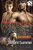 The Protector Heals His Cowboy [Rescue for Hire West 5] (Siren Publishing The Bellann Summer ManLove Collection)