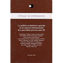 LA POLÍTICA ECONÓMICA ESPAÑOLA EN EL CONTEXTO INTERNACIONAL HOY PREVISIBLE PARA LOS AÑOS 90