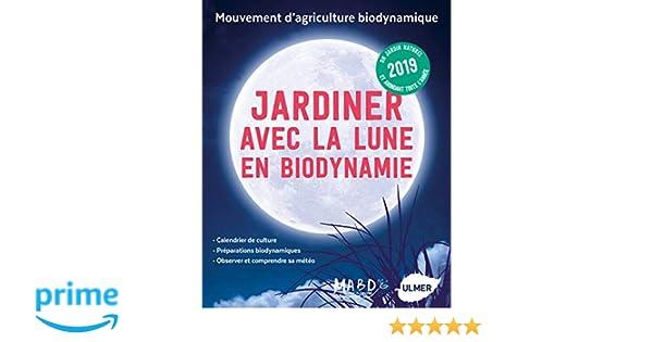 Graines Et Plantes Calendrier Lunaire Mars 2020.Amazon Fr Jardiner Avec La Lune En Biodynamie 2019