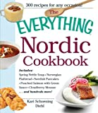 The Everything Nordic Cookbook: Includes: Spring Nettle Soup, Norwegian Flatbread, Swedish Pancakes, Poached Salmon with Green Sauce, Cloudberry Mousse...and hundreds more! by Schoening Diehl, Kari (2012) Paperback