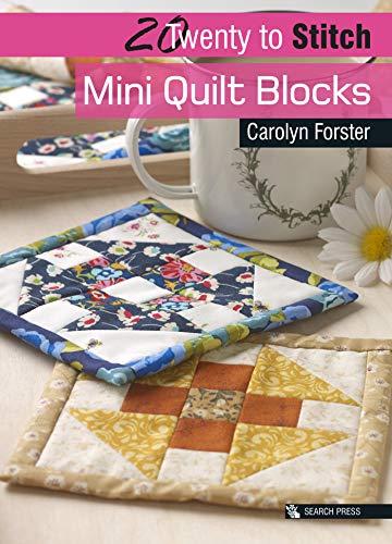 20 to Stitch: Mini Quilt Blocks (Twenty to Make) por Carolyn Forster
