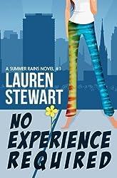 No Experience Required (A Summer Rains Novel) (Volume 1) by Lauren Stewart (2013-02-14)
