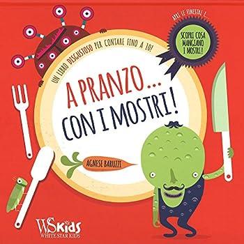A Pranzo... Con I Mostri! Con App Per Tablet E Smartphone. Ediz. Illustrata