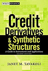 Credit Derivatives & Synthetic Structures: A Guide to Instruments and Applications (Wiley Finance)