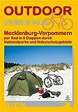 Mecklenburg-Vorpommern per Rad in 9 Etappen durch Nationalparks: Per Rad in 9 Etappen durch Nationalparks und Naturschutzgebiete (Der Weg ist das Ziel)