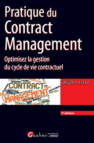 Pratique du Contract Management, 2ème Ed. par Gregory Leveau
