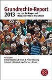 Grundrechte-Report 2013: Zur Lage der Bürger- und Menschenrechte in Deutschland