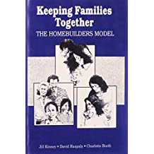 Keeping Families Together: The Homebuilders Model (Modern Applications of Social Work) by Charlotte Booth (1991-12-31)