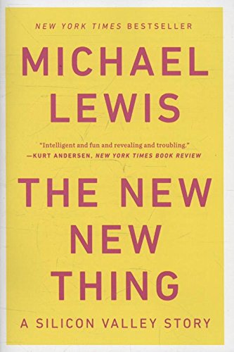 The New New Thing: A Silicon Valley Story por Michael Lewis