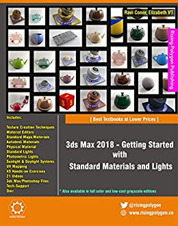 3ds Max 2018 - Getting Started with Standard Materials and Lights by [Conor, Ravi, VT, Elizabeth ]