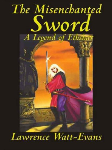 The Misenchanted Sword (The Legends of Ethshar Book 1) by  Watt-Evans a14e06d45f1
