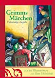 Grimms Märchen. Vollständige Ausgabe - Wilhelm Grimm, Jacob Grimm