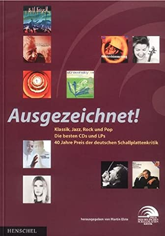 Ausgezeichnet!: Klassik, Jazz, Rock und Pop - die besten CDs und LPs 40 Jahre Preis der deutschen Schallplattenkritik