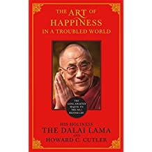 The Art of Happiness in a Troubled World by The Dalai Lama (2010-03-04)