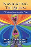 Navigating the Storm: 7 Truths to Mastering Our Lives (English Edition)