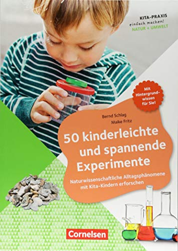 Kita-Praxis - einfach machen! - Natur + Umwelt: 50 kinderleichte und spannende Experimente: Naturwissenschaftliche Alltagsphänomene mit Kita-Kindern erforschen. Buch