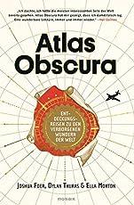 Atlas Obscura: Entdeckungsreisen zu den verborgenen Wundern der Welt