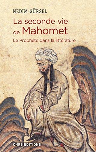 La seconde vie de Mahomet. Le prophte dans la littrature