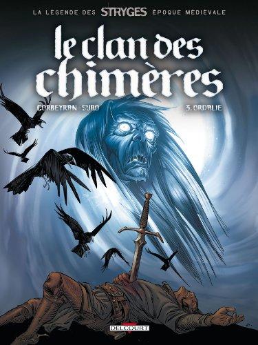 Le Clan des chimères T03 : Ordalie par Eric Corbeyran
