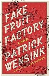 Fake Fruit Factory by Patrick Wensink (2015-09-15)
