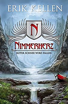 Nimmerherz - Roter Schnee wird fallen: Fantasy (Nimmerherz-Legende 1) von [Kellen, Erik]