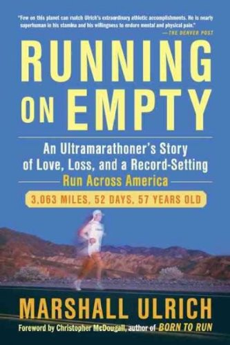 [{ Running on Empty: An Ultramarathoner's Story of Love, Loss, and a Record-Setting Run Across America - Greenlight By Ulrich, Marshall ( Author ) Apr - 03- 2012 ( Paperback ) } ]