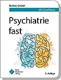 Psychiatrie fast: 6 h Crashkurs (fasts) - Tom Bschor, Steffen Grüner