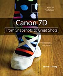 Canon 7D (From Snapshots to Great Shots)