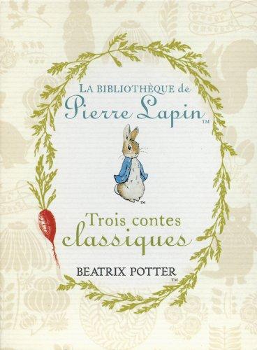 Coffret Trois contes classiques : Pierre Lapin ; Jeannot Lapin ; Tom Chaton