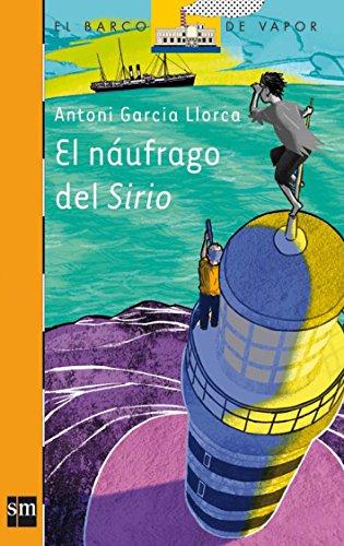 El náufrago del Sirio (El Barco de Vapor Naranja) por Antoni García Llorca