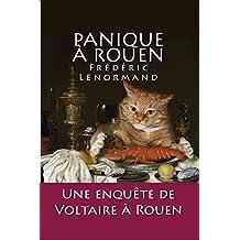 Panique à Rouen: Une enquête de Voltaire à Rouen (French Edition)