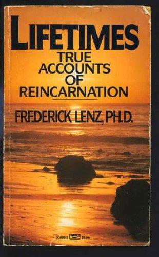 Lifetimes:  True Accounts of Reincarnation