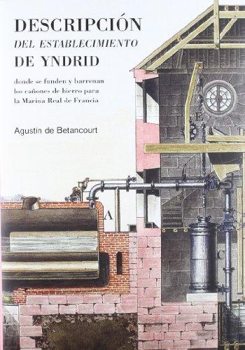 Descripción del establecimiento de Yndrid donde se funden y barrenan los cañones de hierro para la Marina Real de Francia Canon Marine