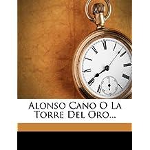 Alonso Cano O La Torre Del Oro...