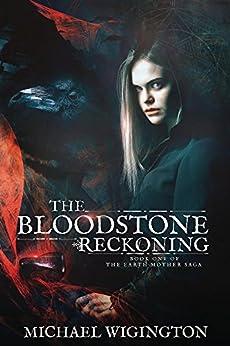 The Bloodstone Reckoning (English Edition) di [Wigington, Michael]