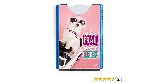 Der Karten Shop De Fun Spaß Motiv Parkscheibe Mit Eiskratzer Und Gummilippe Malteser Hundich Bin Ne Frau Ich Darf So Parken Auto